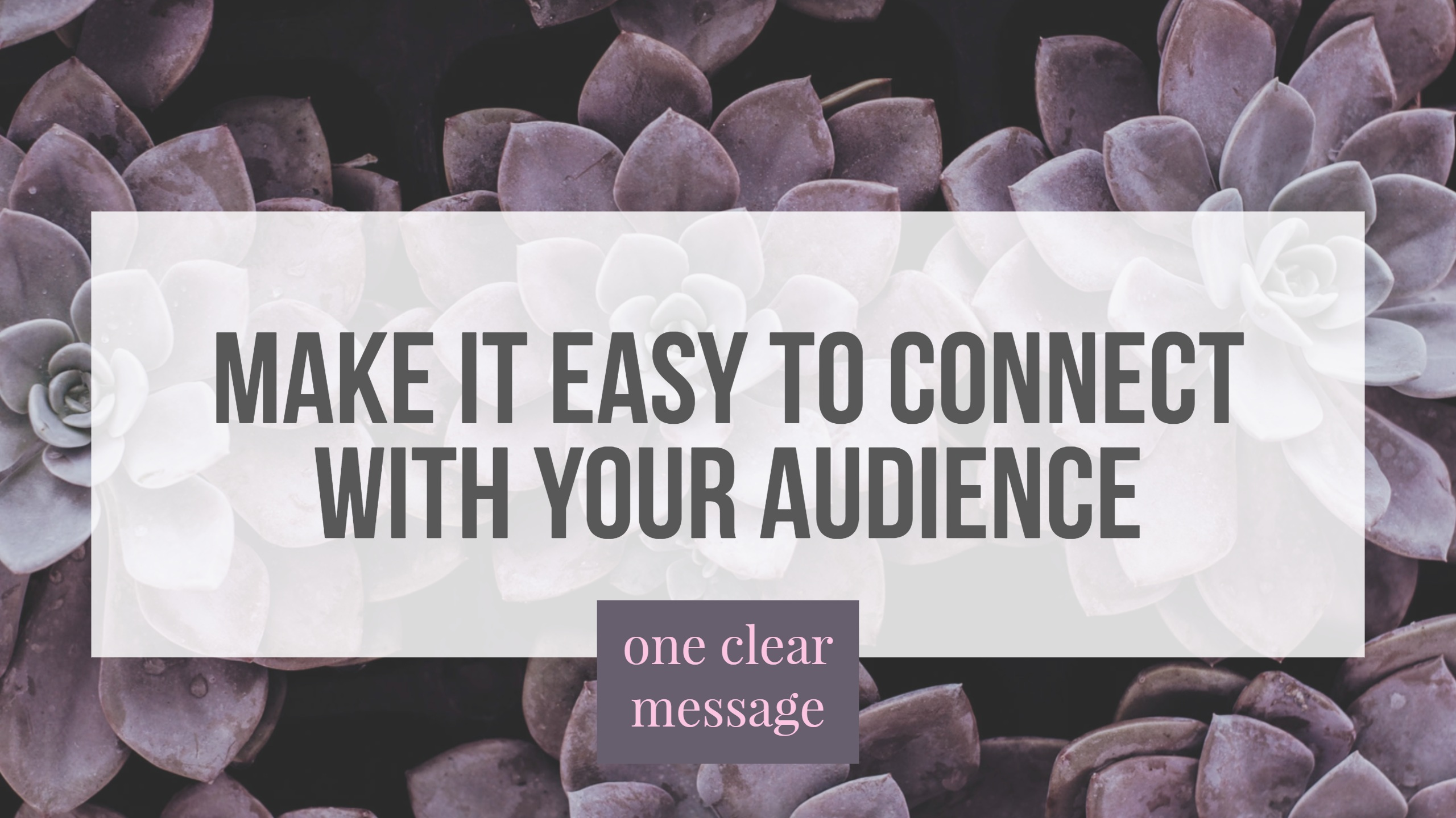 One Brand Message That Connects